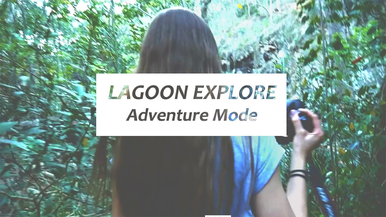LAGOON EXPLORE // Adventure Mode