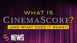 What Is Cinema Score? (And What Does It Mean) by Clevver Movies