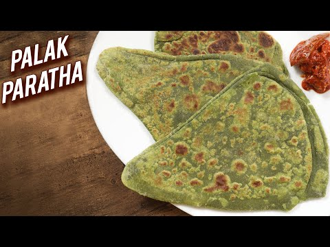 Palak Paratha | Healthy & Tasty Spinach Paratha | Indian Style Palak Ka Paratha Recipe | Varun