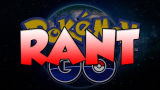 The Pokemon GO Rant #PokemonGO by Verlisify