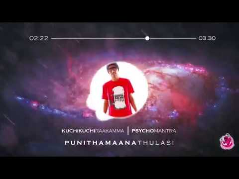 Psychomantra & Balan Kashmir - Kuchi Kuchi Raakamma (Punithamaana Thulasi)