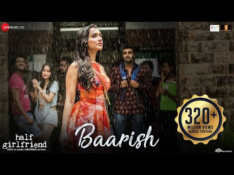 Baarish Full Video Half Girlfriend Arjun Kapoor Amp Shraddha Kapoor Ash King Sashaa Tanishk
