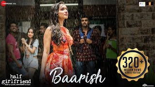 Video Baarish - Full Video | Half Girlfriend | Arjun Kapoor & Shraddha Kapoor| Ash King , Sashaa | Tanishk MP3, 3GP, MP4, WEBM, AVI, FLV April 2018