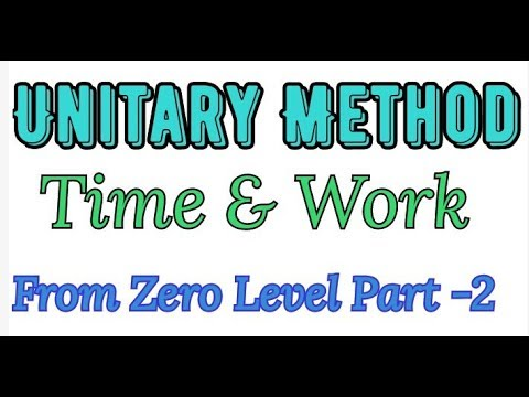 (Unitary Method(Time & Work)From Zero Level Part-2 - Duration: 1 hour, 16 minutes.)