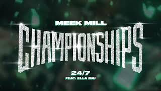 Meek Mill - 24/7 feat. Ella Mai [Official Audio]