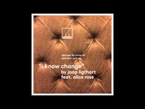 Jaap Ligthart - I Know Change (Show-B Remix) [feat. Alice Rose]