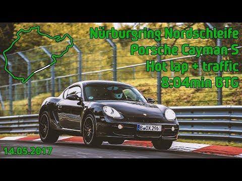 Nürburgring Nordschleife / 14.05.2017/ 8:04min BTG / Porsche Cayman S / Hot Lap / traffic no crash