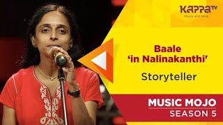 Video Baale 'in Nalinakanthi' - Storyteller - Music Mojo Season 5 - Kappa TV MP3, 3GP, MP4, WEBM, AVI, FLV Desember 2018