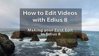 Edius 8 Tutorials - Lesson 8: Making Your First Edit in Edius 8