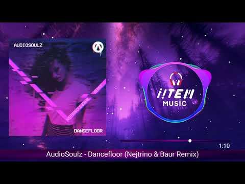 Audiosoulz - Dancefloor (Nejtrino & Baur Remix)