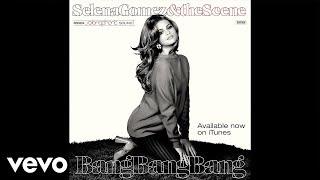 Selena Gomez & The Scene - Bang Bang Bang (Official Audio)
