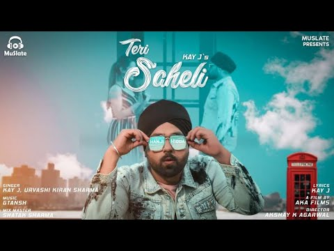 Teri Saheli by KAY J ft. Urvashi KIran Sharma