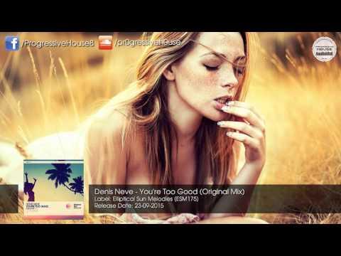Denis Neve - You're Too Good (Original Mix) [Elliptical Sun Melodies]