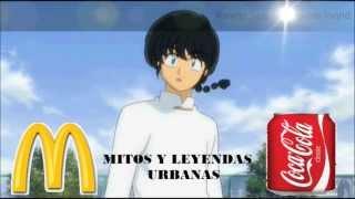 MITOS Y LEYENDAS URBANAS DE McDonald, Coca-Cola Y Otras.... (1/2) (FULLHD) Ranma SaotomeR.L.HD
