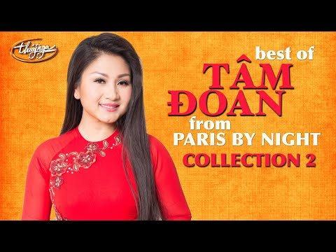 Best of Tâm Đoan - Paris By Night Collection 2 - Thời lượng: 51:07.