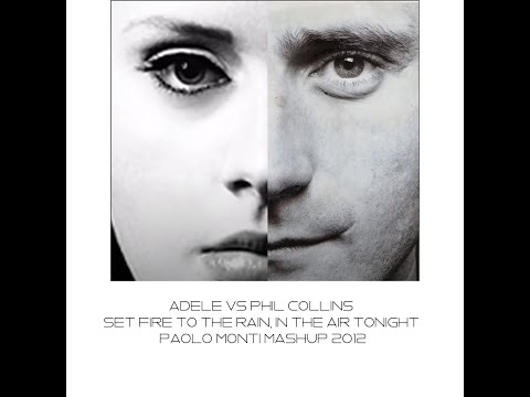 Adele Vs Phil Collins - Set fire to the rain, in the air tonight - Dj Paolo Monti mashup 2012