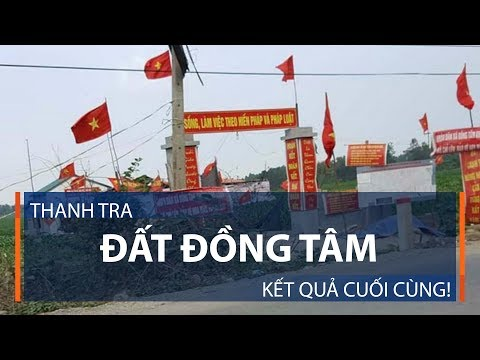 Thanh tra đất Đồng Tâm: Kết quả cuối cùng! | VTC1 - Thời lượng: 2 phút, 10 giây.