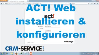 ACT! CRM Webversion installieren und konfigurieren - ACT! Tutorial deutsch