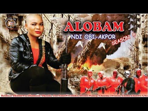 Alobam Season 8  - 2016 Latest Nollywood Igbo Movie