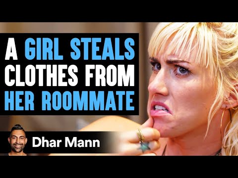 A Girl Steals Clothes From Her Roommate, Instantly Regrets It  | Dhar Mann