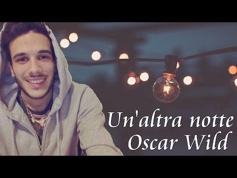 Oscar Wild - Un'altra notte (Lyric Video)