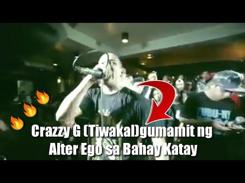 Crazzy G[Tiwakal] Gumamit ng Alter Ego Sa Bahay Katay