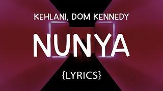 Kehlani - Nunya (LYRICS)ft. DOM KENNEDY