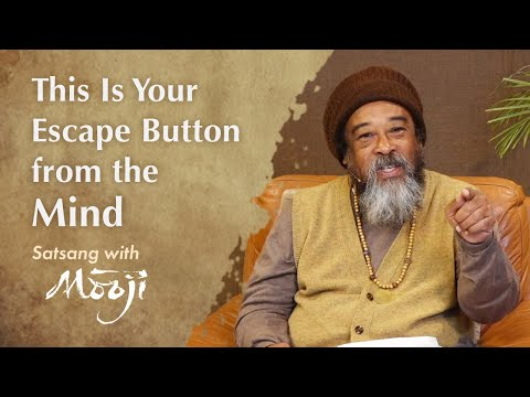 Mooji Video: This Is Your Escape Button from the Mind