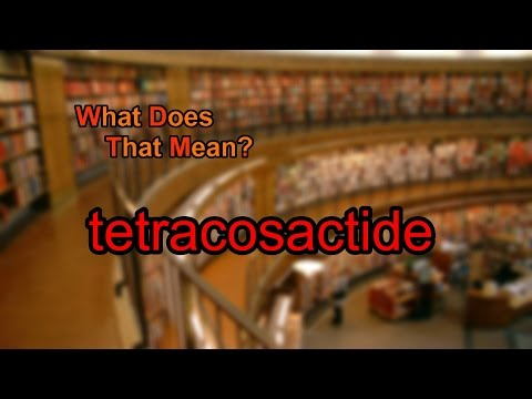 What does tetracosactide mean?