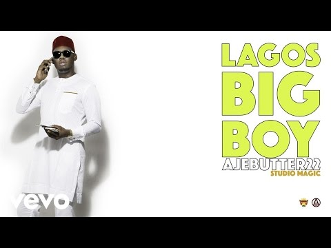 Ajebutter22 - Lagos Big Boy (Official Audio)