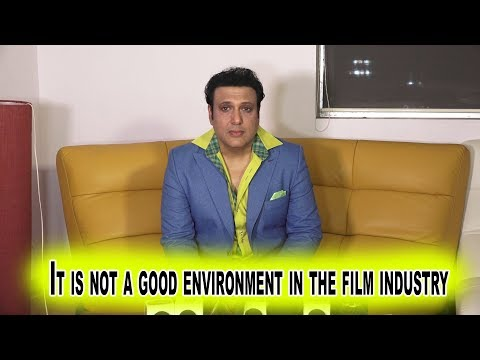 It is not a good environment in the film industry  : Govinda