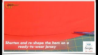 Serger Tip Clip 4: Shorten and re-shape the hem on a ready-to-wear jersey