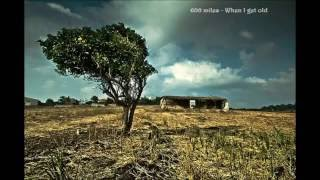 Nonton 600 Miles   When I Get Old Film Subtitle Indonesia Streaming Movie Download