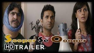 Sooper Se Ooper | Movie Trailer | Vir Das,Gulshan Grover,Kirti Kulha