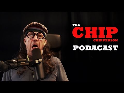 The Chip Chipperson Podacast - 042 - BIG AAAAAA