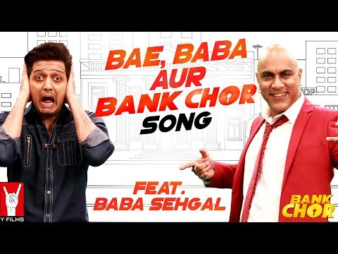 Bae, Baba Aur Bank Chor Song | Bank Chor | Riteish