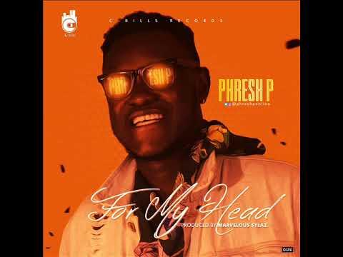Phresh P - For My Head (Audio)