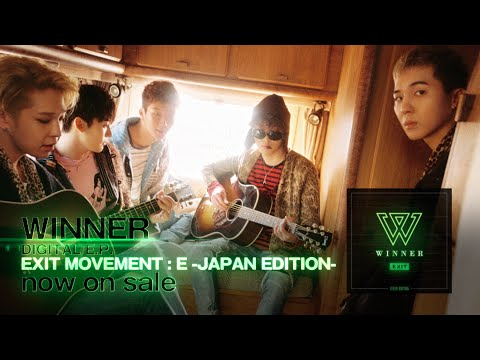 WINNER - EXIT MOVEMENT : E -JAPAN EDITION- Trailer