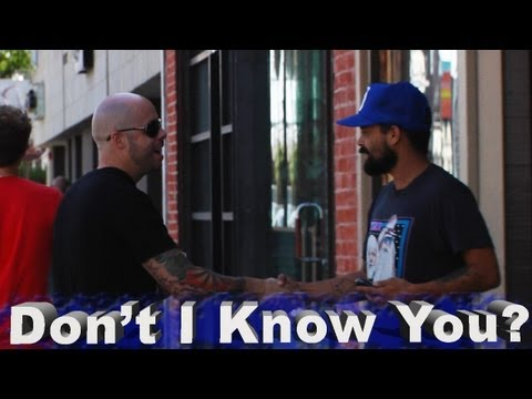 Don\'t I Know You?