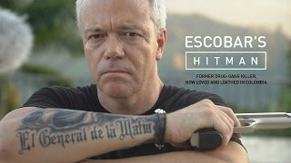 Escobar's Hitman. Former drug-gang killer, now loved and loathed in Colombia