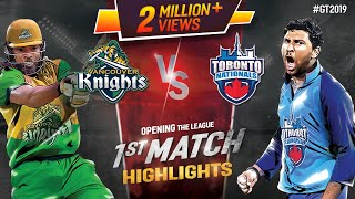 Toronto Nationals Vs Vancouver Knights | Match 1 Highlights | GT20 Canada 2019