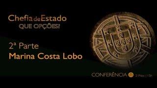 Conferência - Chefia de Estado - Que Opções - Marina Costa Lobo
