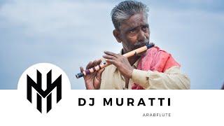 DJ Muratti - Arabflute