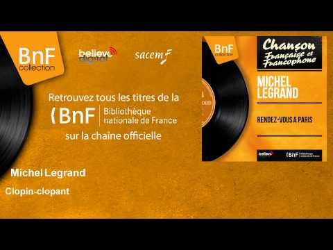 , title : 'Michel Legrand - Clopin-clopant'