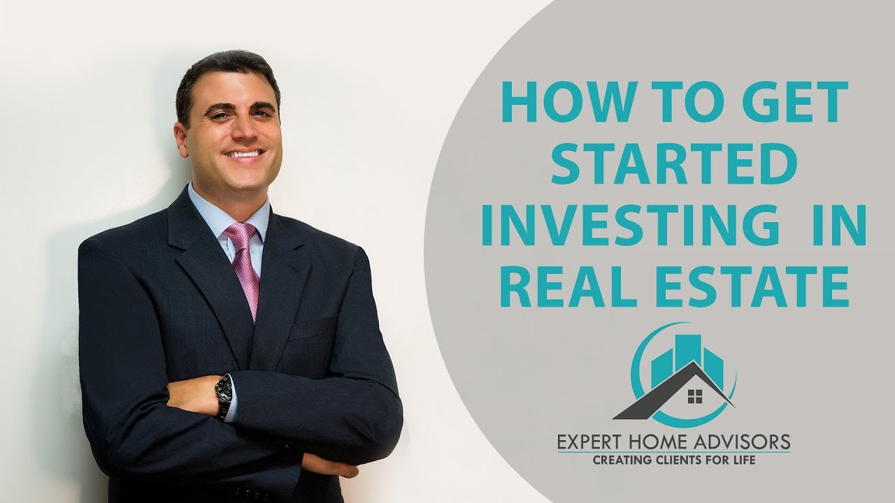 How to Get Started Investing in Real Estate