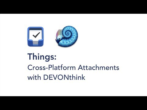 Things: Cross-Platform Attachments with DEVONthink - Part 1