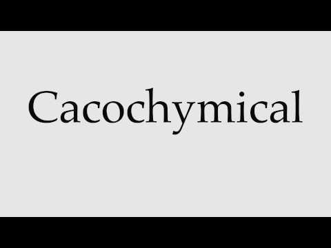 How to Pronounce Cacochymical