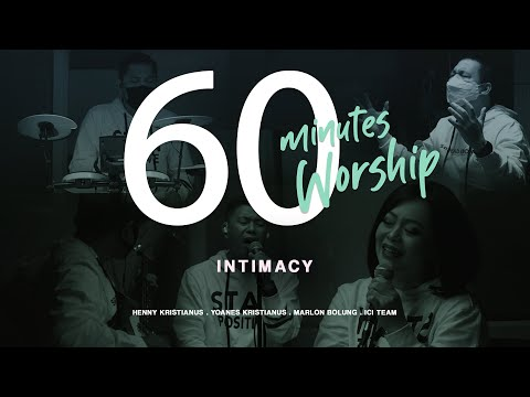 60 MINUTES WORSHIP - INTIMACY