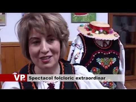 Spectacol folcloric extraordinar