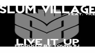 Slum Village - Live It Up feat. Vice (Prod. by Young RJ)